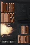 Nuclear Madness cover of book by Helen Caldicott
